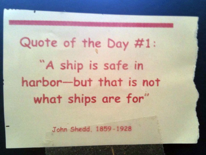 A ship is safe in the harbor